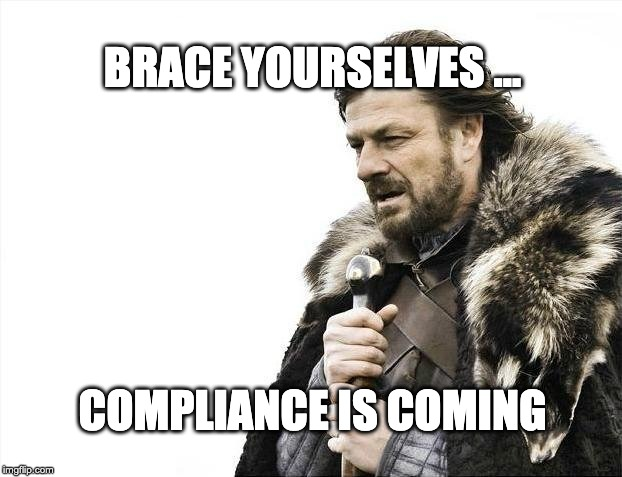 Brace yourselves... product compliance is coming