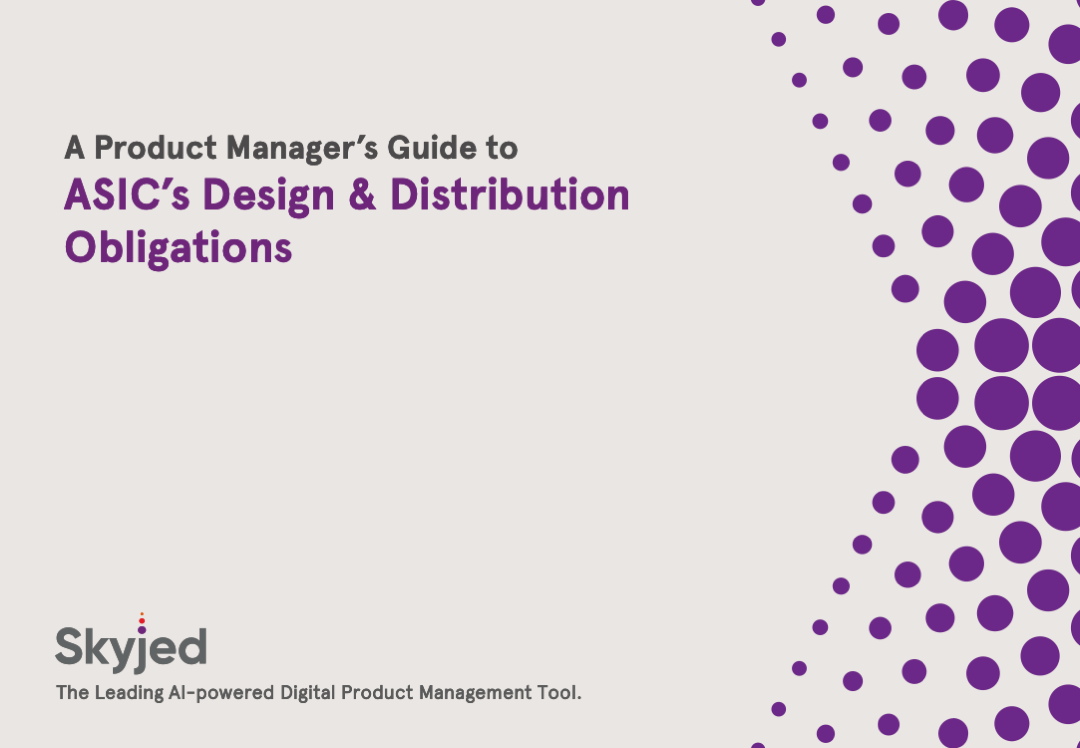 A Product Manager's Guide to ASIC's Design & Distribution Obligations
